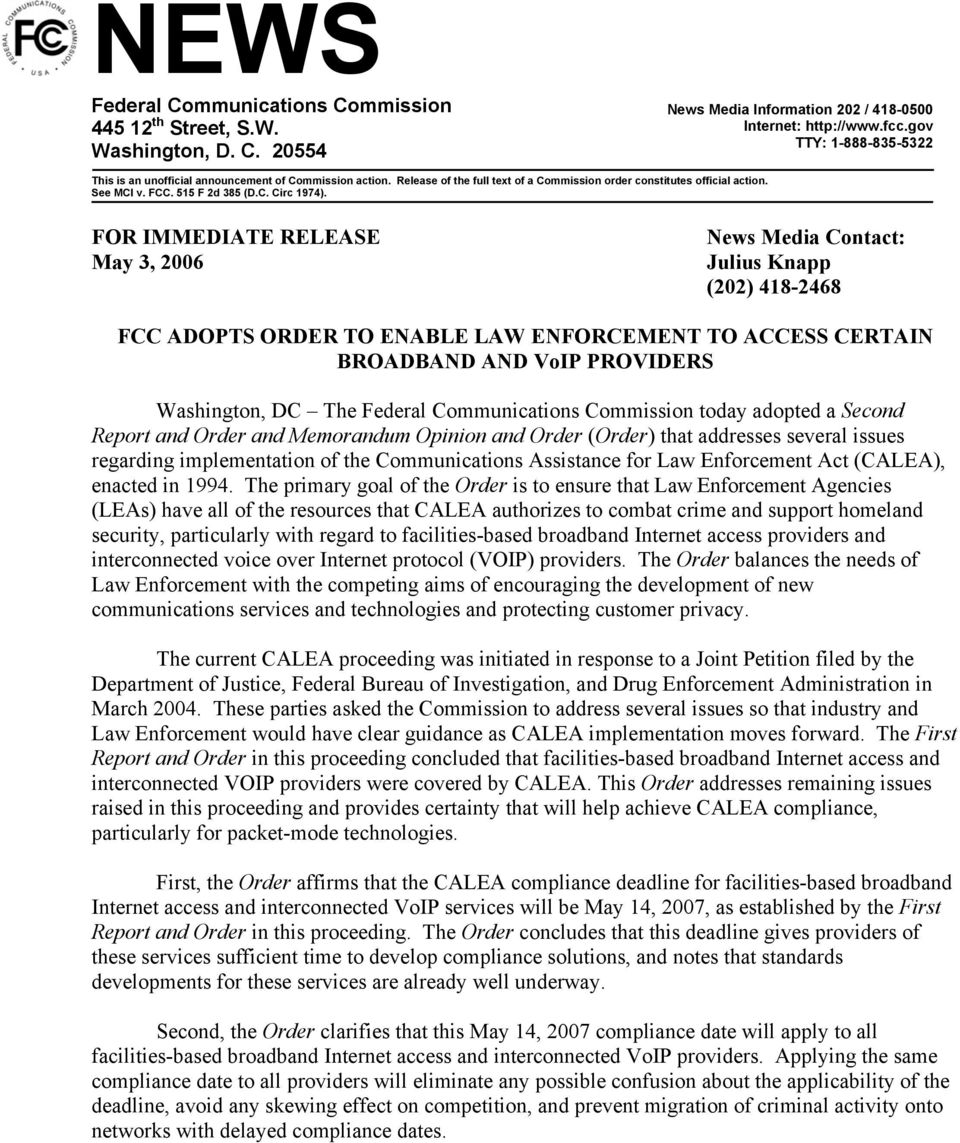 FOR IMMEDIATE RELEASE May 3, 2006 News Media Contact: Julius Knapp (202) 418-2468 FCC ADOPTS ORDER TO ENABLE LAW ENFORCEMENT TO ACCESS CERTAIN BROADBAND AND VoIP PROVIDERS Washington, DC The Federal