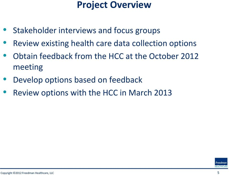 feedback from the HCC at the October 2012 meeting Develop