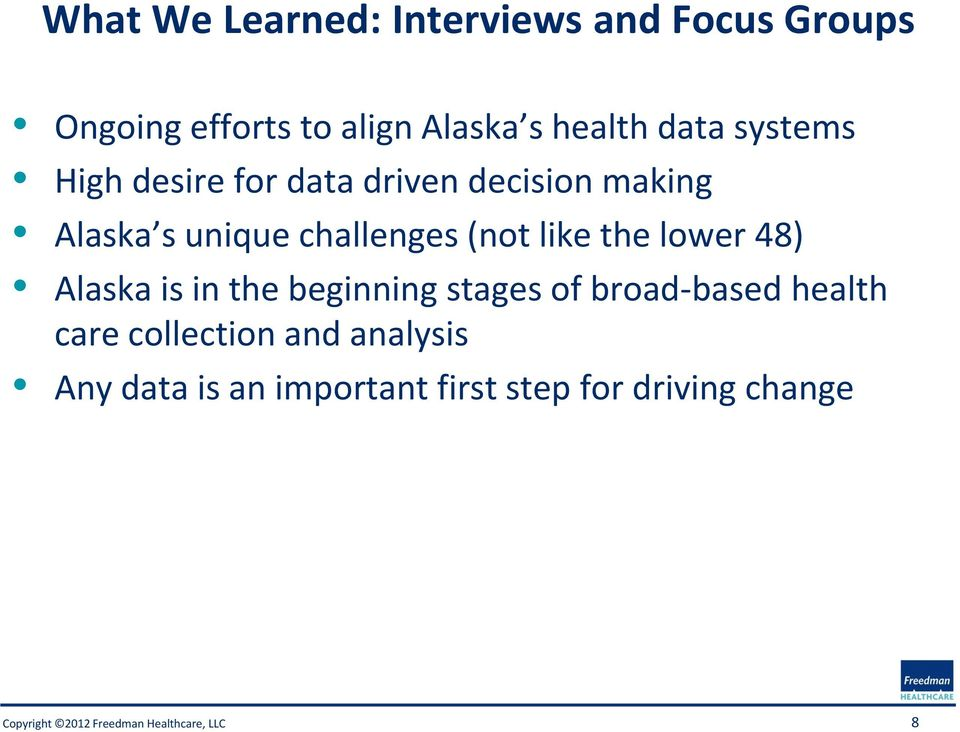 challenges (not like the lower 48) Alaska is in the beginning stages of broad-based