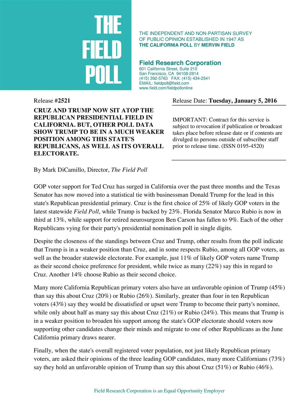 oll@field.com www.field.com/fieldpollonline Release #2521 Release Date: Tuesday, January 5, 2016 CRUZ AND TRUMP NOW SIT ATOP THE REPUBLICAN PRESIDENTIAL FIELD IN CALIFORNIA.