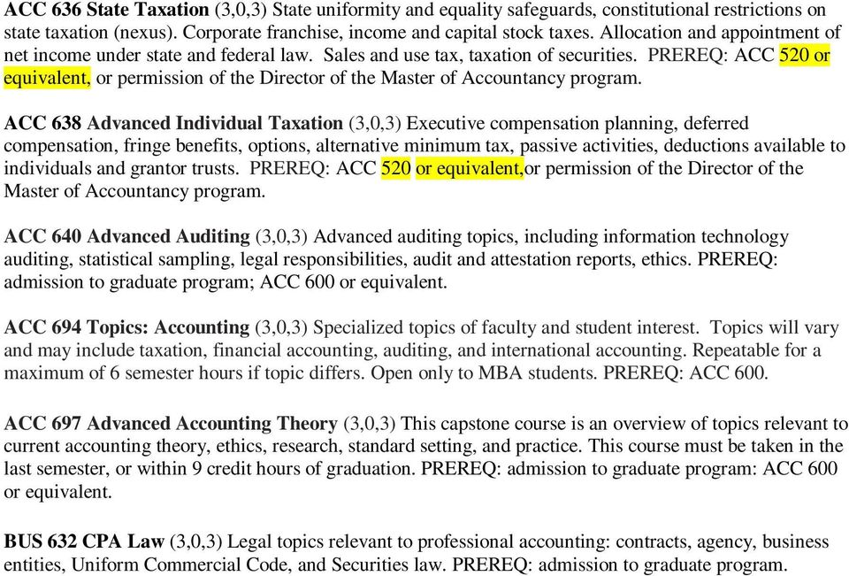 PREREQ: ACC 520 or equivalent, or permission of the Director of the Master of Accountancy program.