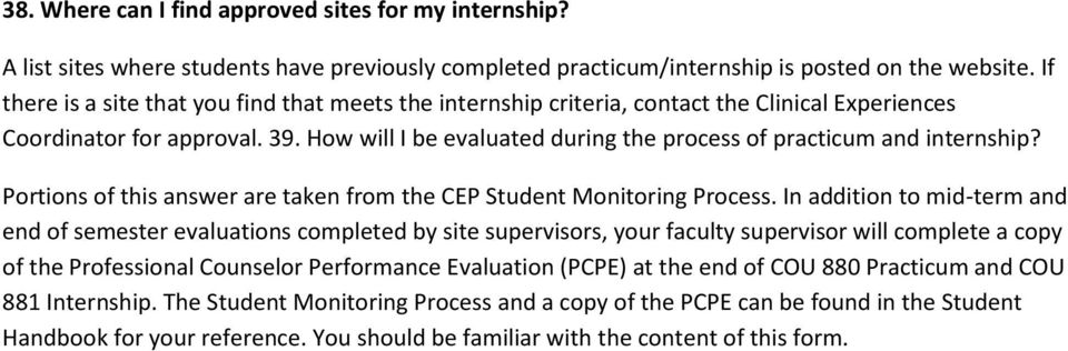 How will I be evaluated during the process of practicum and internship? Portions of this answer are taken from the CEP Student Monitoring Process.