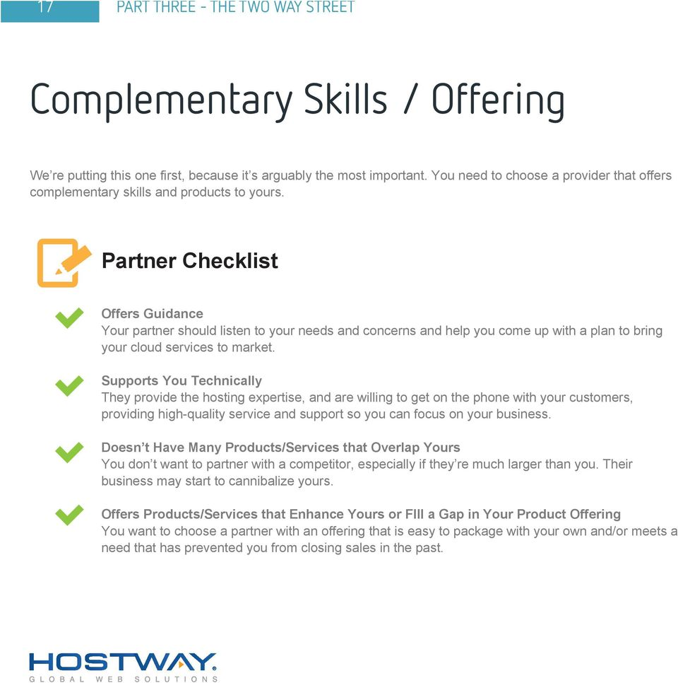 Partner Checklist Offers Guidance Your partner should listen to your needs and concerns and help you come up with a plan to bring your cloud services to market.