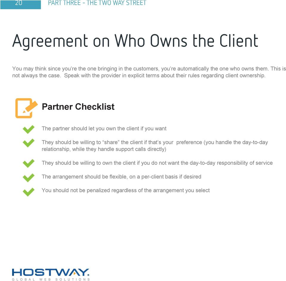 Partner Checklist The partner should let you own the client if you want They should be willing to share the client if that s your preference (you handle the day-to-day relationship, while