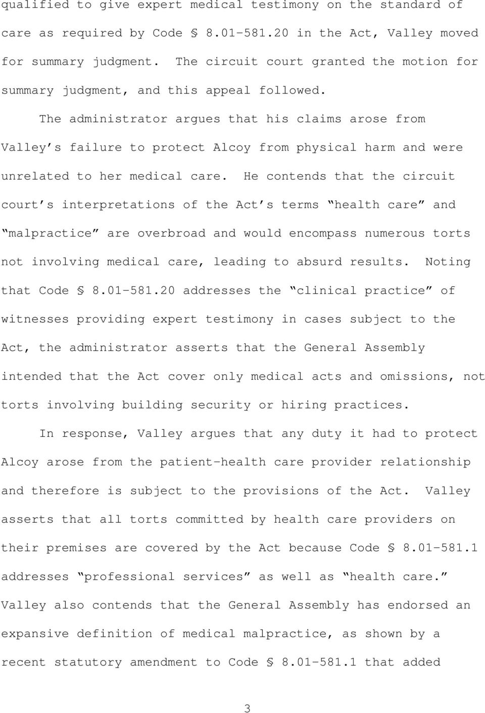 The administrator argues that his claims arose from Valley s failure to protect Alcoy from physical harm and were unrelated to her medical care.
