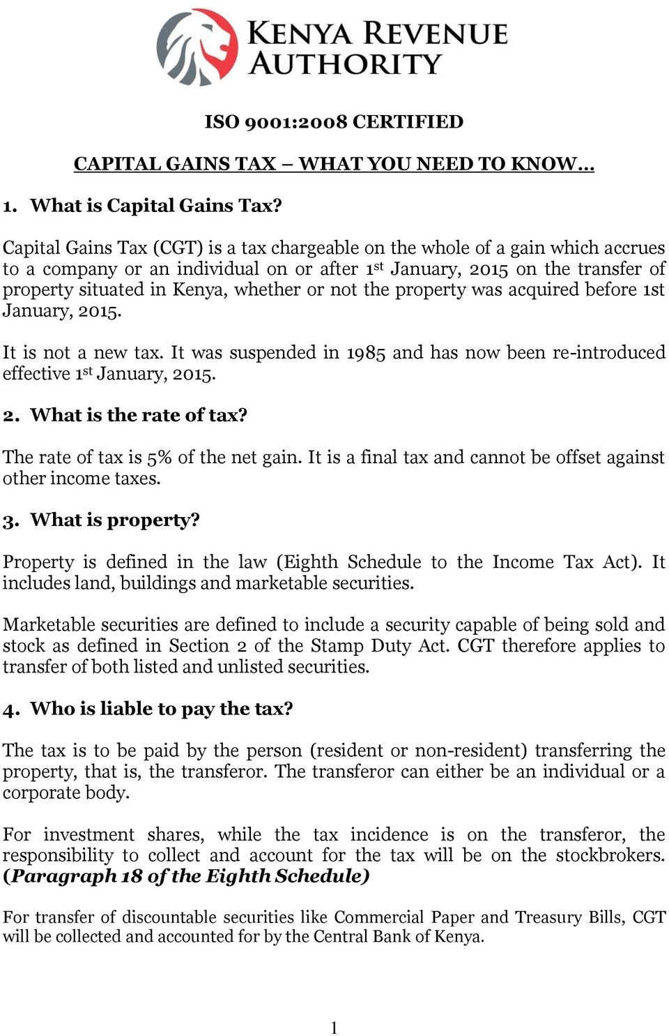 not the property was acquired before 1st January, 2015. It is not a new tax. It was suspended in 1985 and has now been re-introduced effective 1 st January, 2015. 2. What is the rate of tax?