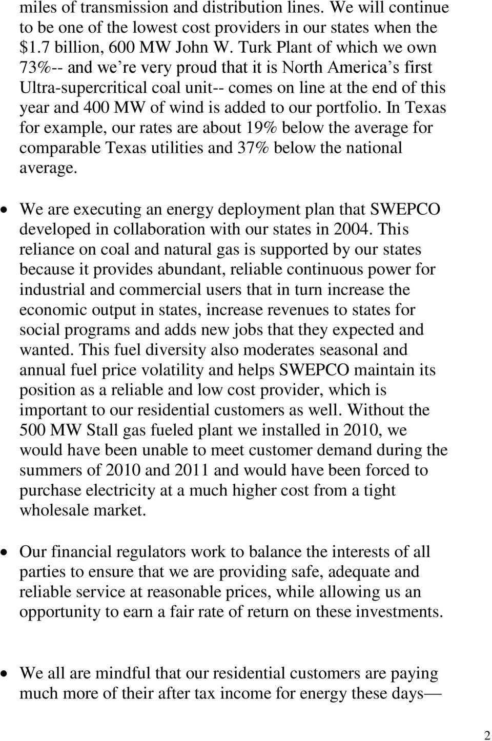 portfolio. In Texas for example, our rates are about 19% below the average for comparable Texas utilities and 37% below the national average.