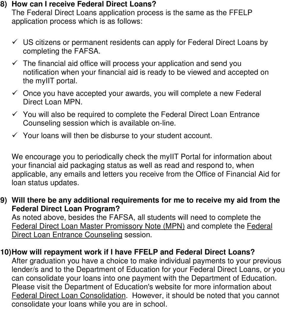 FAFSA. The financial aid office will process your application and send you notification when your financial aid is ready to be viewed and accepted on the myiit portal.