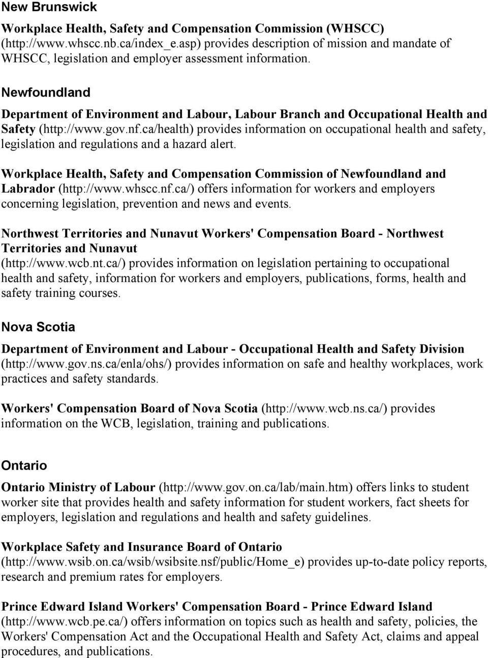 Newfoundland Department of Environment and Labour, Labour Branch and Occupational Health and Safety (http://www.gov.nf.