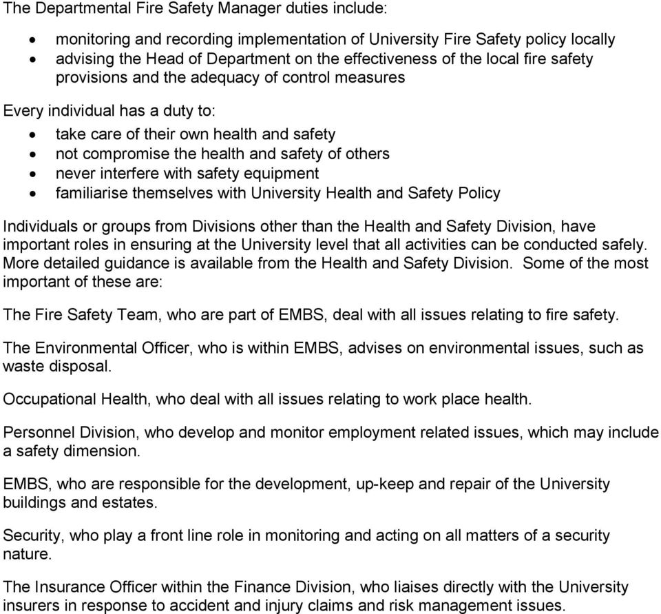 with safety equipment familiarise themselves with University Health and Safety Policy Individuals or groups from Divisions other than the Health and Safety Division, have important roles in ensuring