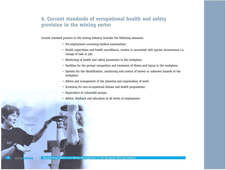 the workplace; Facilities for the prompt recognition and treatment of illness and injury in the workplace; Systems for the identification, monitoring and control of known or unknown hazards at the