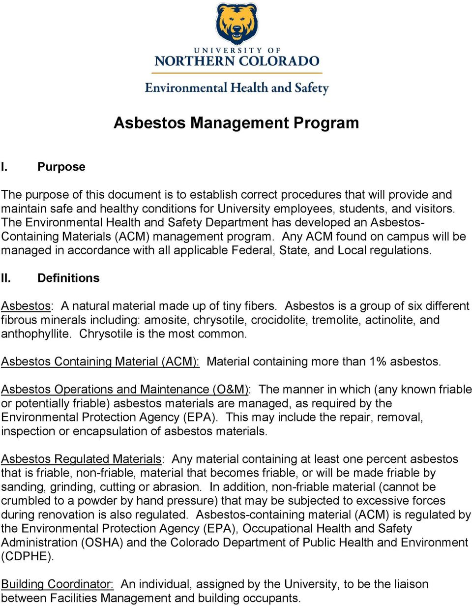 The Environmental Health and Safety Department has developed an Asbestos- Containing Materials (ACM) management program.
