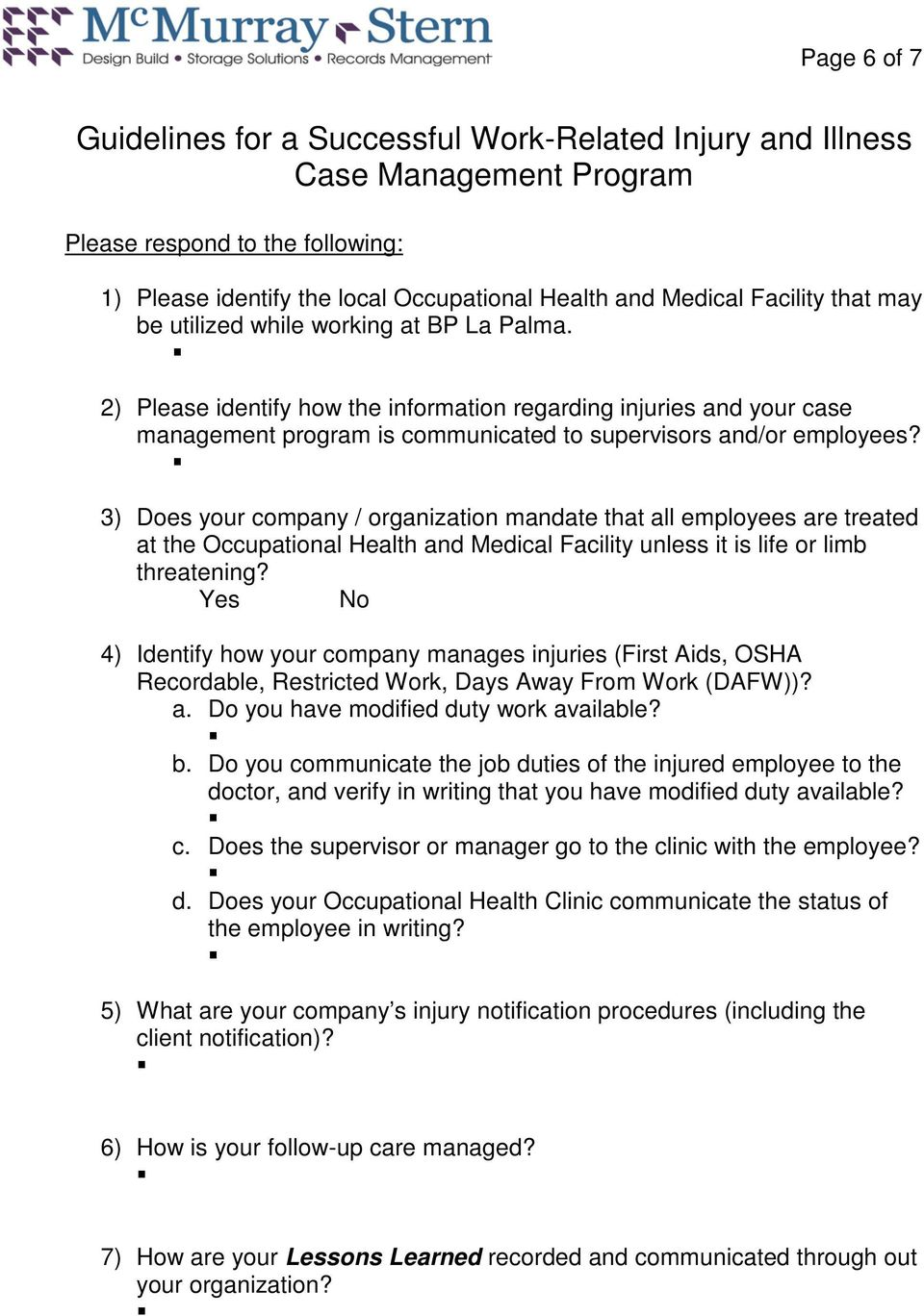 3) Does your company / organization mandate that all employees are treated at the Occupational Health and Medical Facility unless it is life or limb threatening?