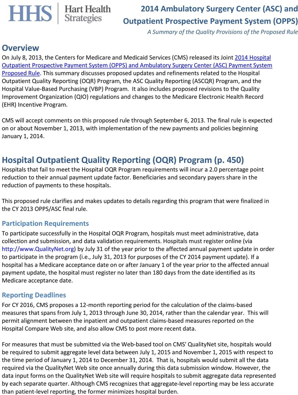 This summary discusses proposed updates and refinements related to the Hospital Outpatient Quality Reporting (OQR) Program, the ASC Quality Reporting (ASCQR) Program, and the Hospital Value Based