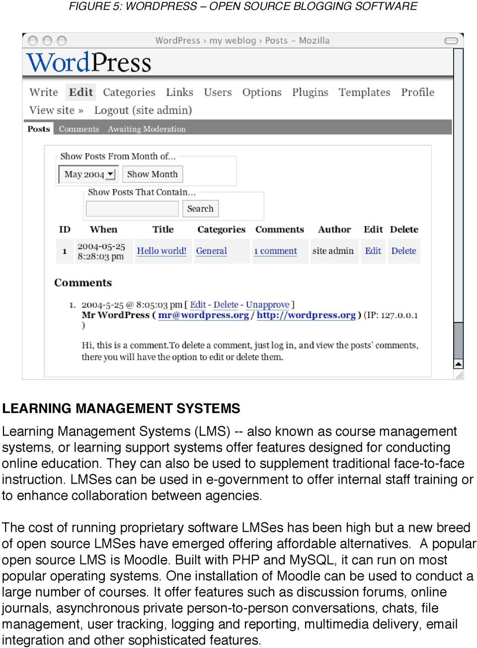 LMSes can be used in e-government to offer internal staff training or to enhance collaboration between agencies.