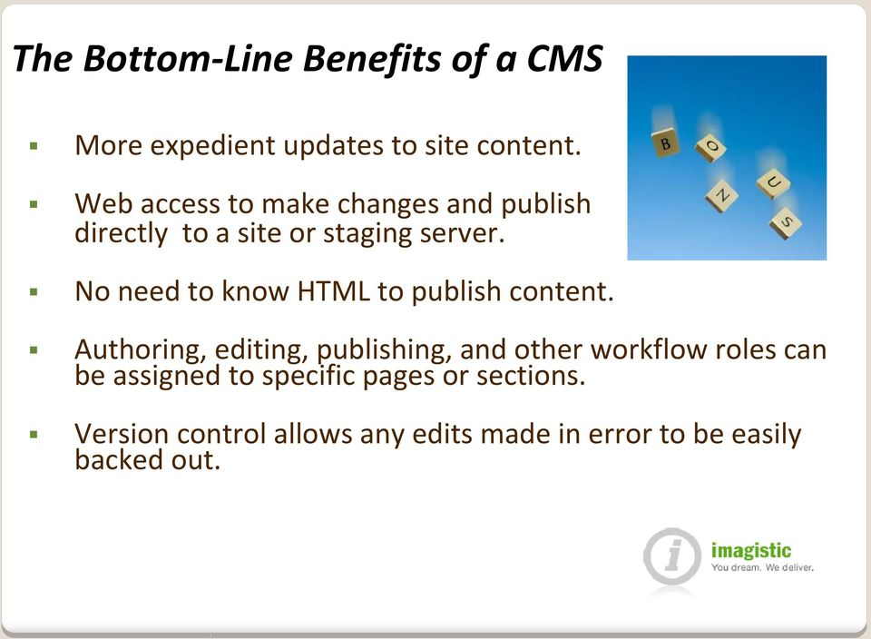 No need to know HTML to publish content.