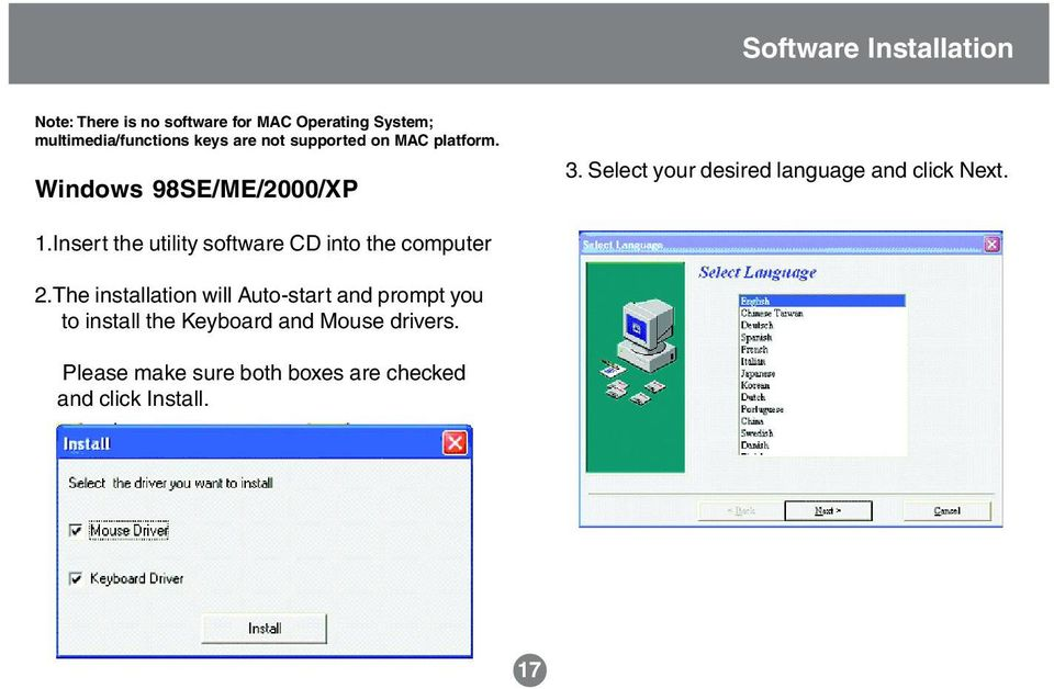 Select your desired language and click Next. 1.Insert the utility software CD into the computer 2.
