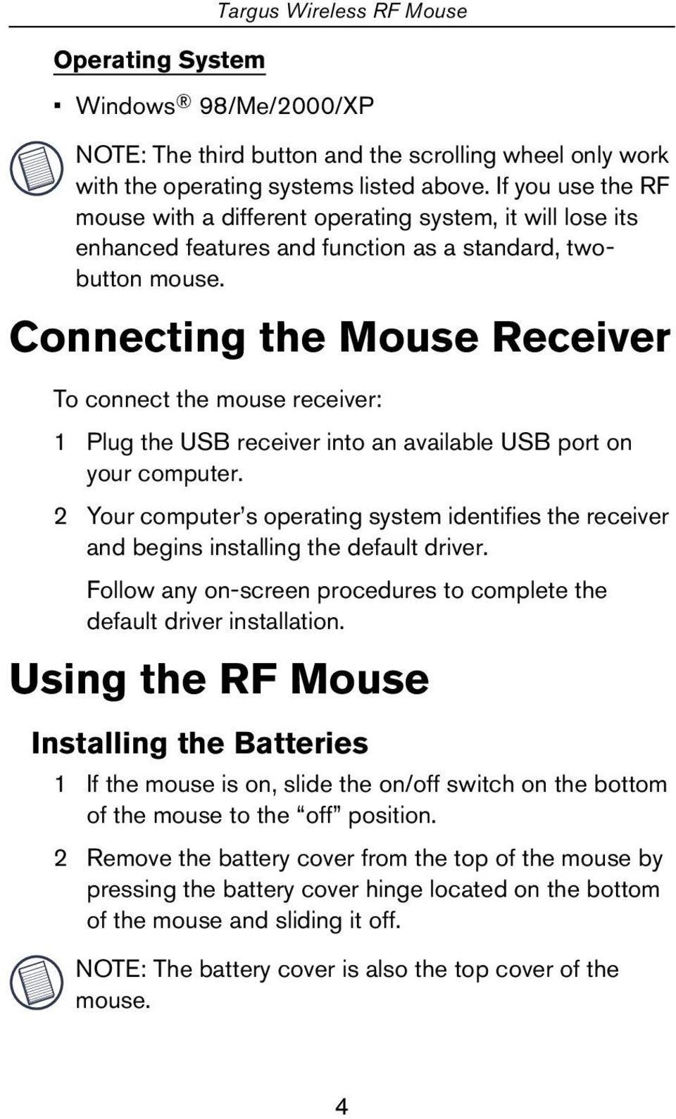 Connecting the Mouse Receiver To connect the mouse receiver: 1 Plug the USB receiver into an available USB port on your computer.