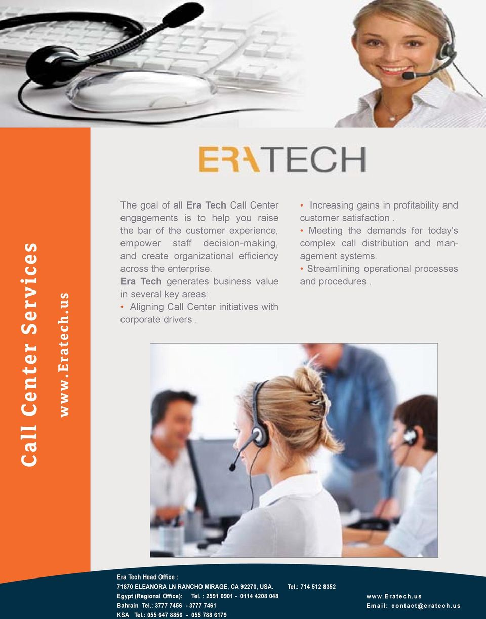 Era Tech generates business value in several key areas: Aligning Call Center initiatives with corporate drivers.