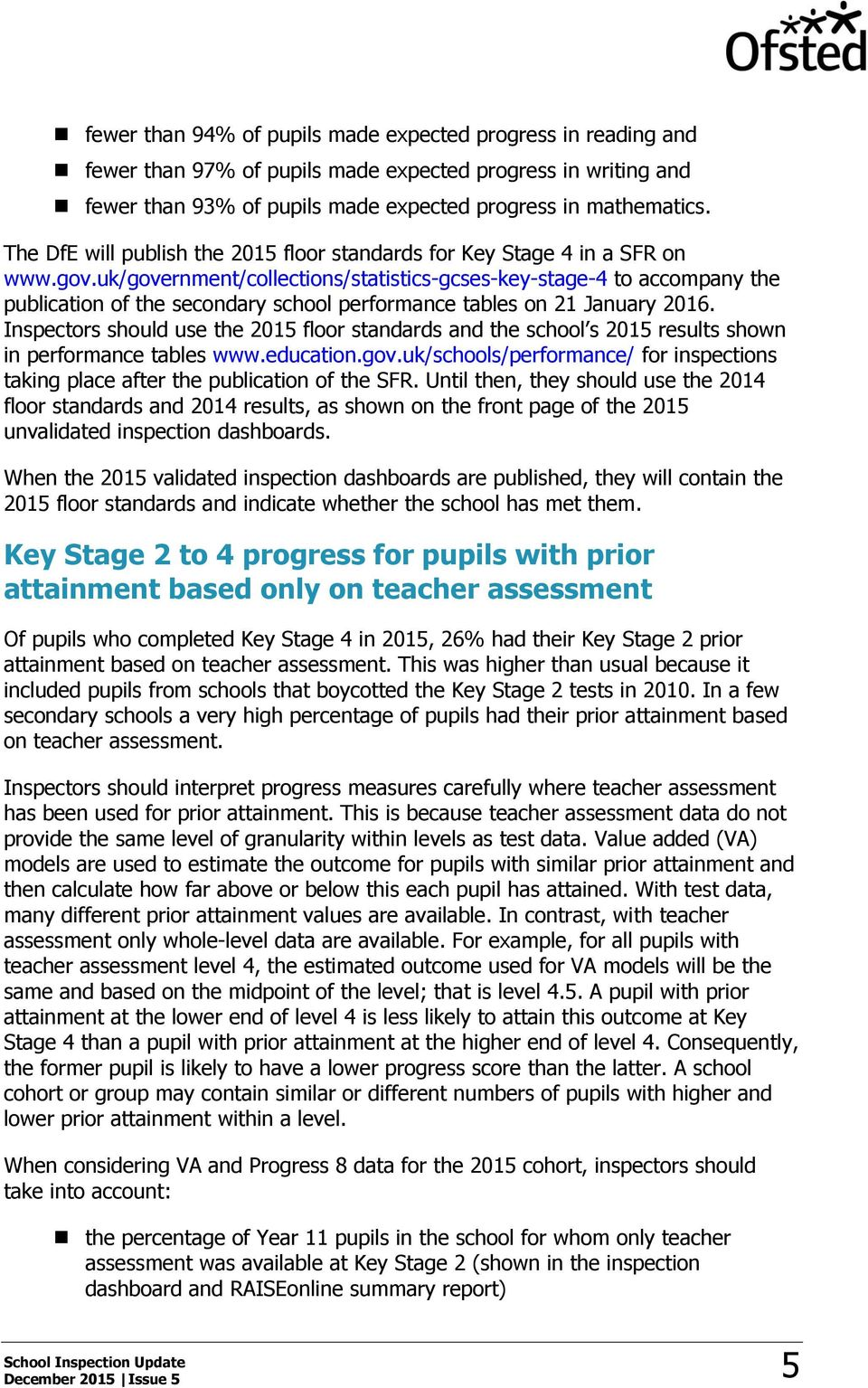 uk/government/collections/statistics-gcses-key-stage-4 to accompany the publication of the secondary school performance tables on 21 January 2016.