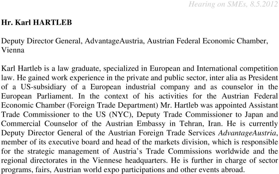 In the context of his activities for the Austrian Federal Economic Chamber (Foreign Trade Department) Mr.