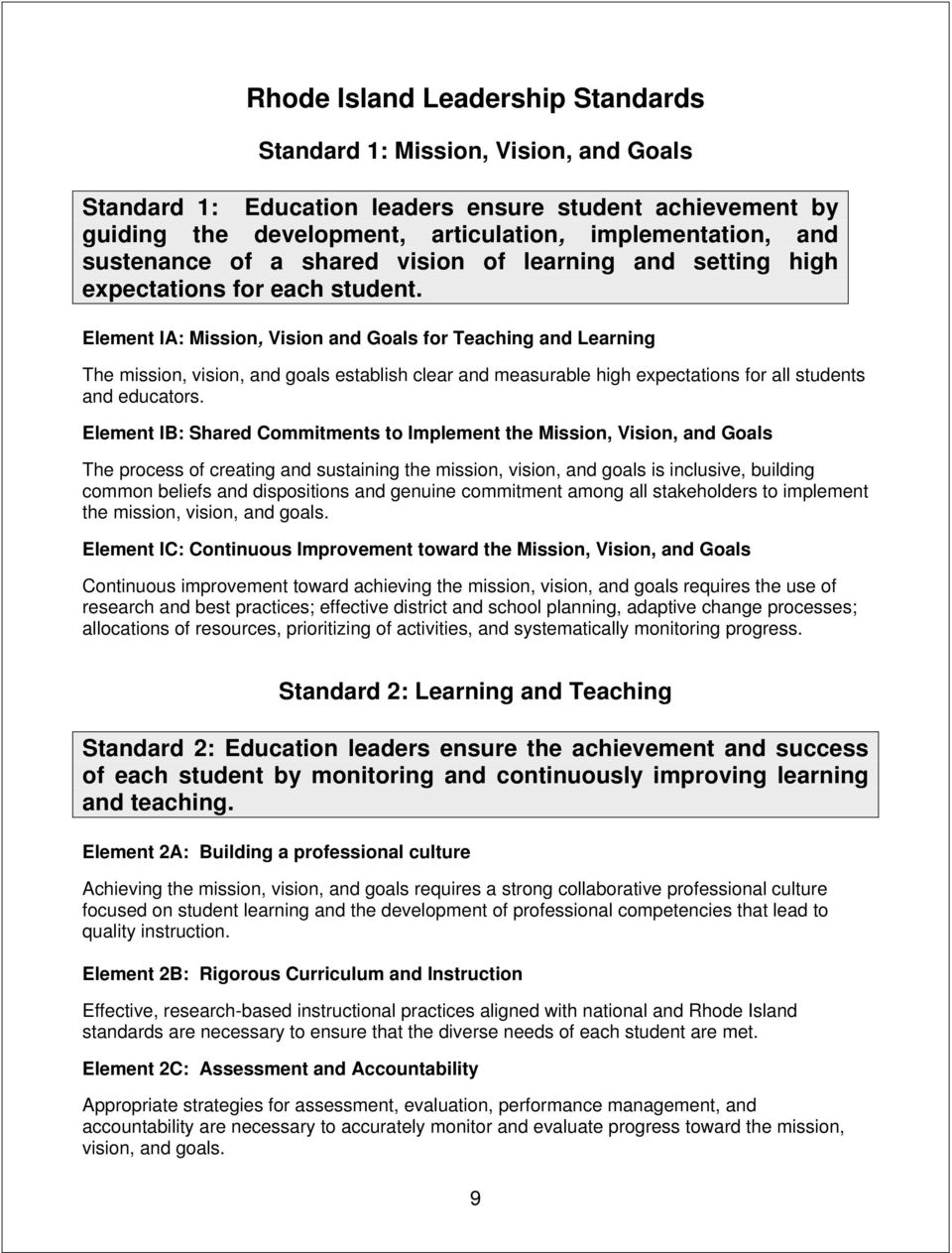 Element IA: Mission, Vision and Goals for Teaching and Learning The mission, vision, and goals establish clear and measurable high expectations for all students and educators.