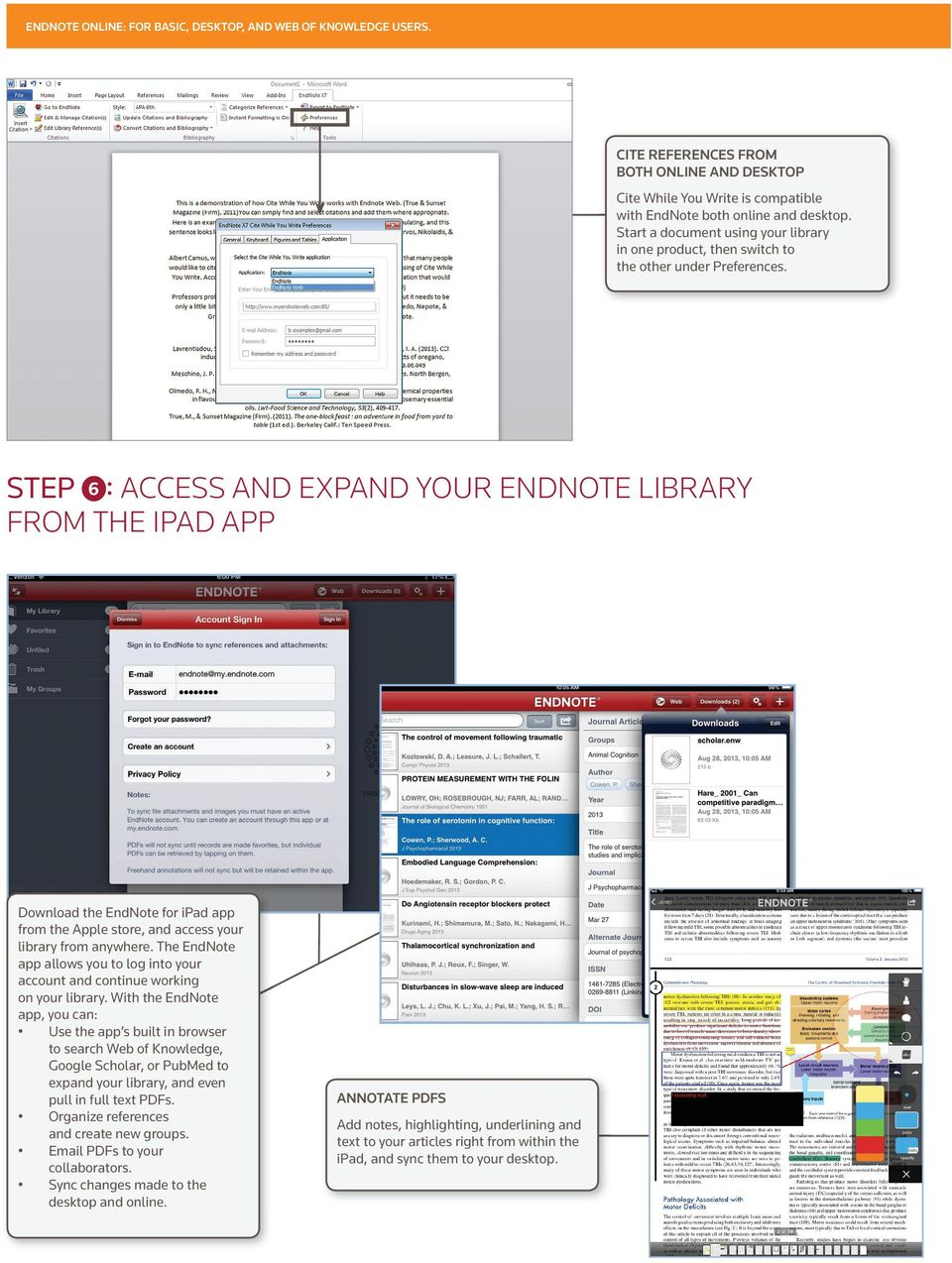 6 : ACCESS AND EXPAND YOUR ENDNOTE LIBRARY FROM THE IPAD APP Download the EndNote for ipad app from the Apple store, and access your library from anywhere.