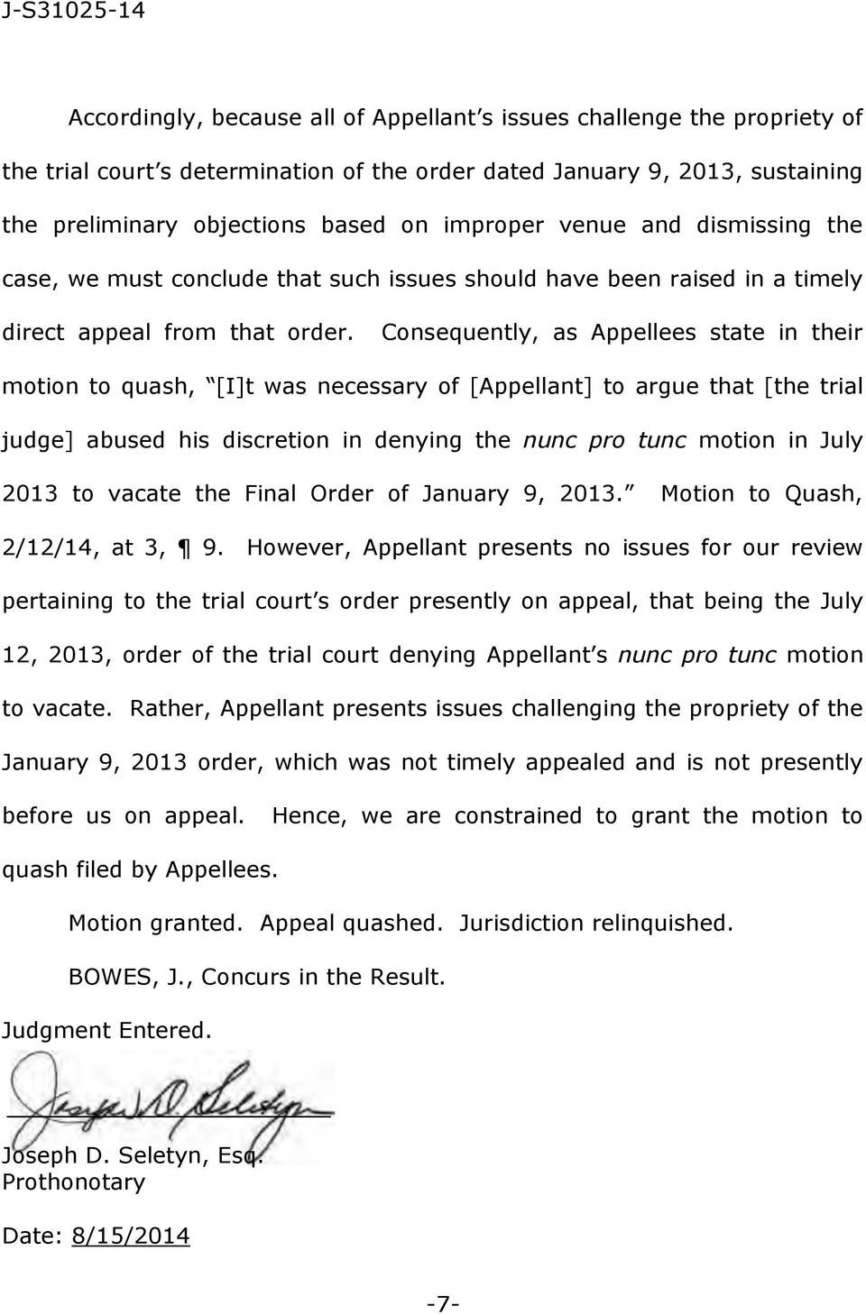 Consequently, as Appellees state in their motion to quash, [I]t was necessary of [Appellant] to argue that [the trial judge] abused his discretion in denying the nunc pro tunc motion in July 2013 to
