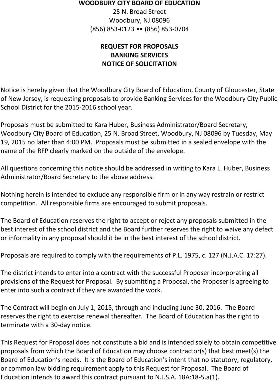 Gloucester, State of New Jersey, is requesting proposals to provide Banking Services for the Woodbury City Public School District for the 2015-2016 school year.