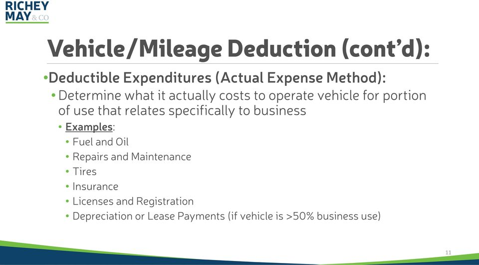 specifically to business Examples: Fuel and Oil Repairs and Maintenance Tires Insurance