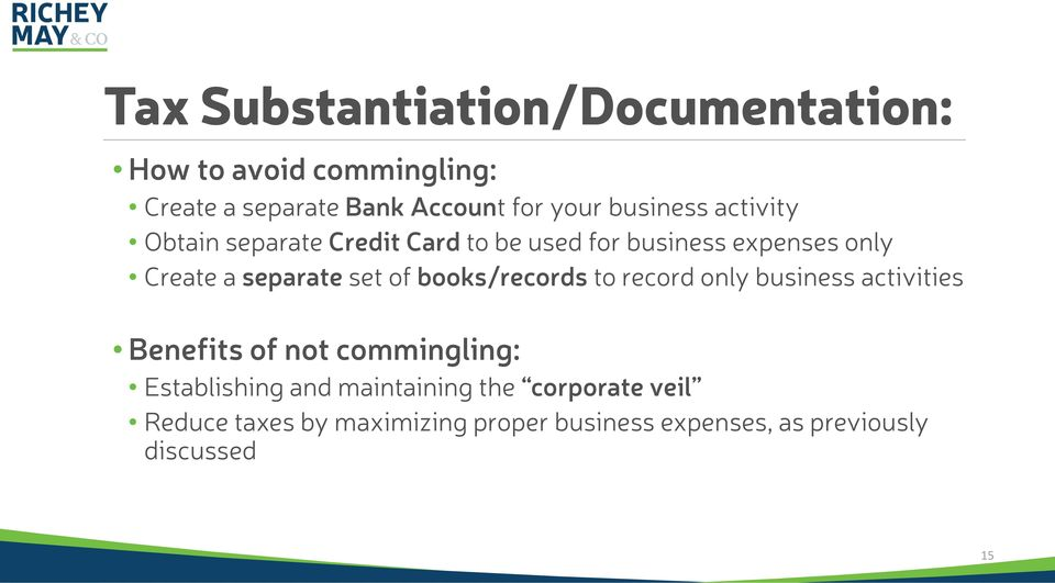 set of books/records to record only business activities Benefits of not commingling: Establishing and