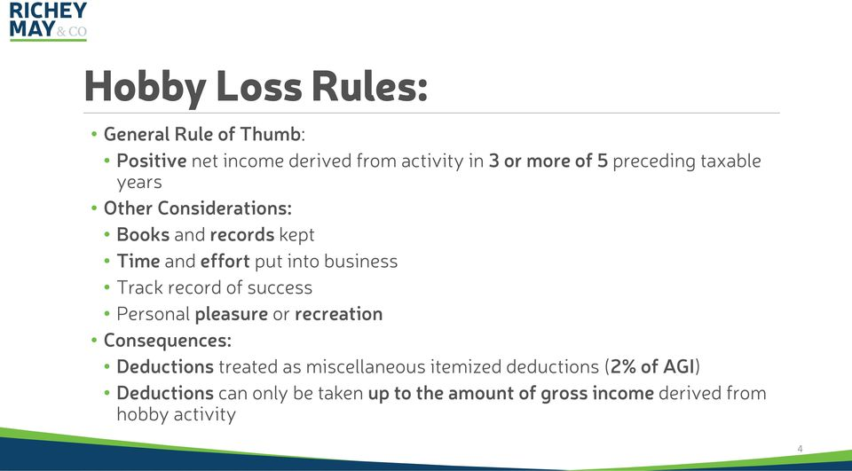 record of success Personal pleasure or recreation Consequences: Deductions treated as miscellaneous itemized