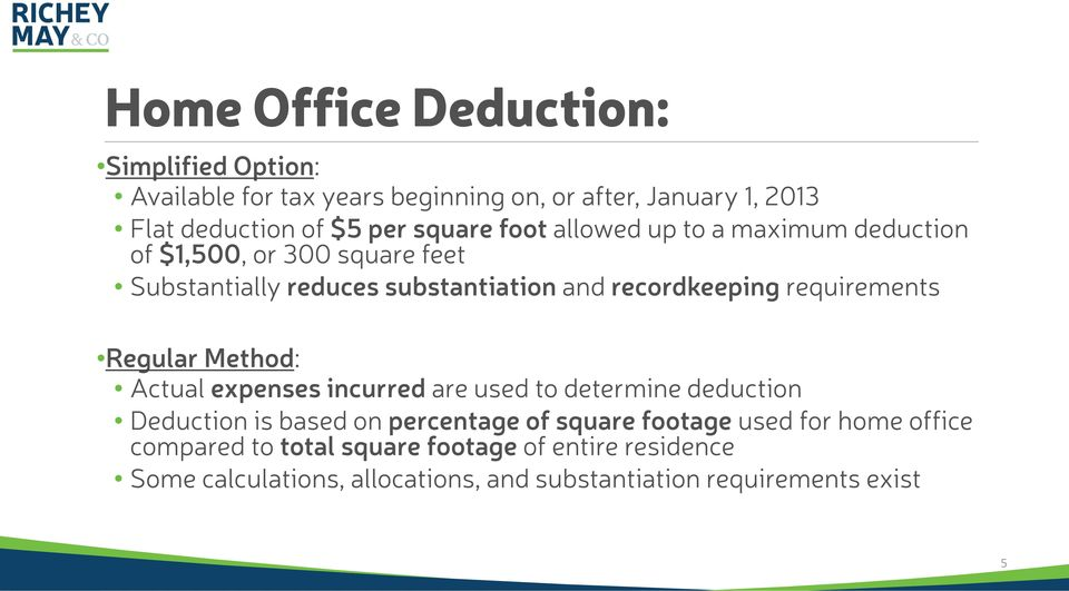 requirements Regular Method: Actual expenses incurred are used to determine deduction Deduction is based on percentage of square