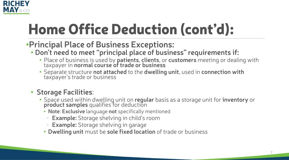 taxpayer s trade or business Storage Facilities: Space used within dwelling unit on regular basis as a storage unit for inventory or product samples qualifies for deduction Note:
