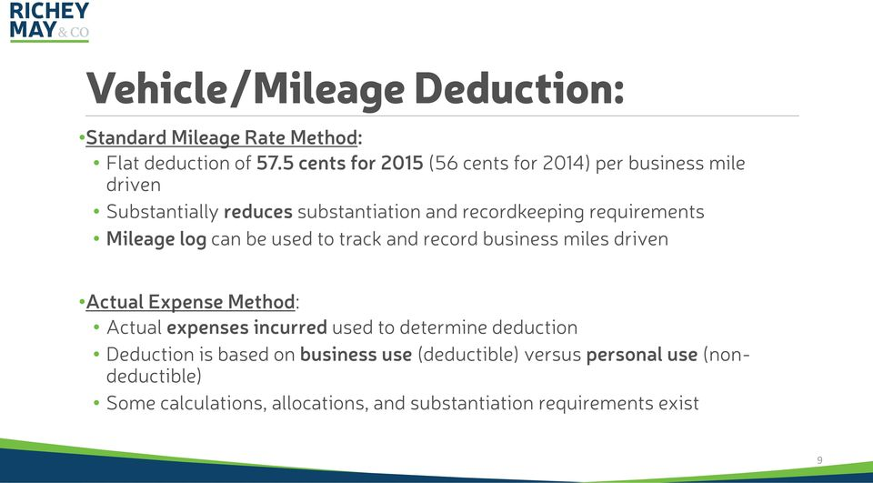 requirements Mileage log can be used to track and record business miles driven Actual Expense Method: Actual expenses incurred