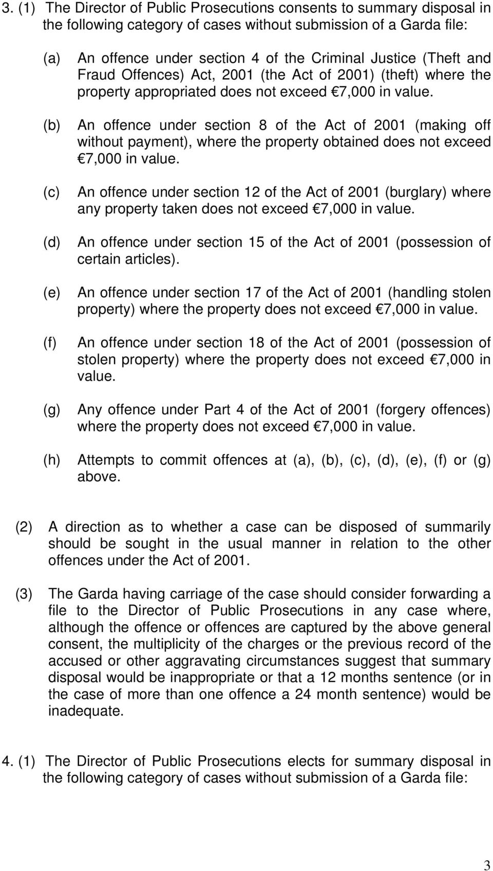 (b) An offence under section 8 of the Act of 2001 (making off without payment), where the property obtained does not exceed 7,000 in value.