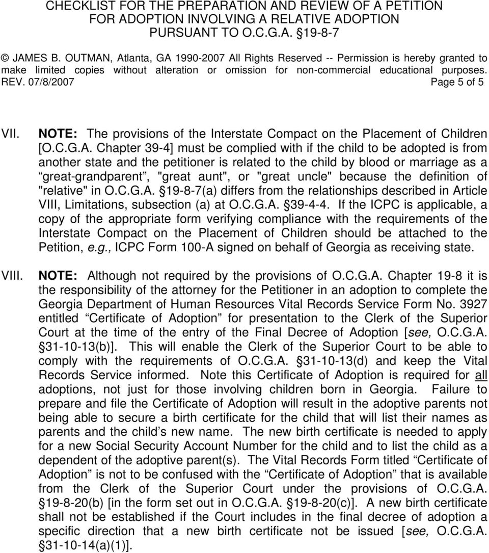 RELATIVE ADOPTION PURSUANT TO O.C.G.A. 19-8-7 REV. 07/8/2007 Page 5 of 5 VII. VIII. NOTE: The provisions of the Interstate Compact on the Placement of Children [O.C.G.A. Chapter 39-4] must be