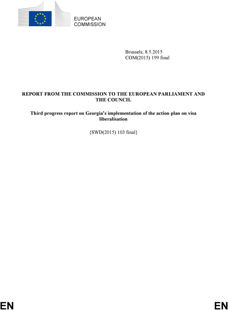 EUROPEAN PARLIAMENT AND THE COUNCIL Third progress report on