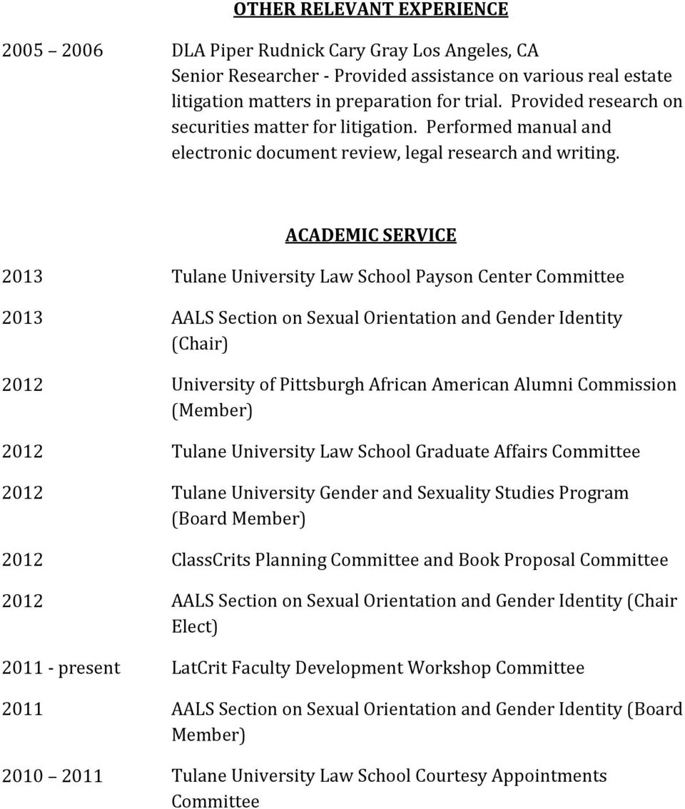 ACADEMIC SERVICE 2013 Tulane University Law School Payson Center Committee 2013 AALS Section on Sexual Orientation and Gender Identity (Chair) 2012 University of Pittsburgh African American Alumni