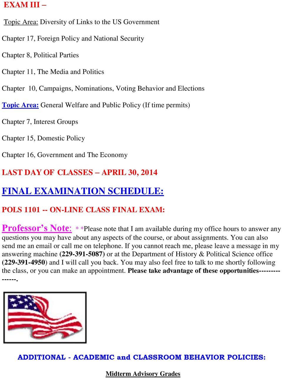 Economy LAST DAY OF CLASSES APRIL 30, 2014 FINAL EXAMINATION SCHEDULE: POLS 1101 -- ON-LINE CLASS FINAL EXAM: Professor s Note: * *Please note that I am available during my office hours to answer any