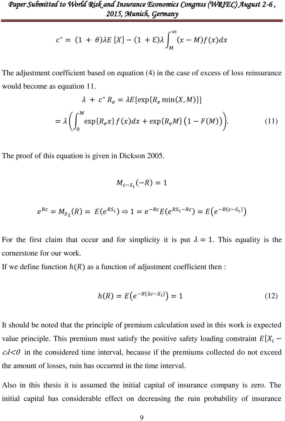 If we define function as a function of adjustment coefficient then : (12) It should be noted that the principle of premium calculation used in this work is expected value principle.