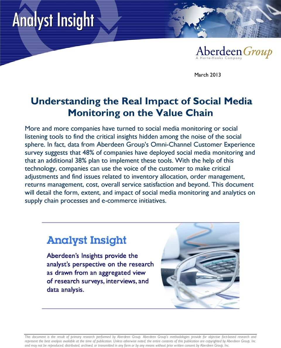 In fact, data from Aberdeen Group's Omni-Channel Customer Experience survey suggests that 48% of companies have deployed social media monitoring and that an additional 38% plan to implement these
