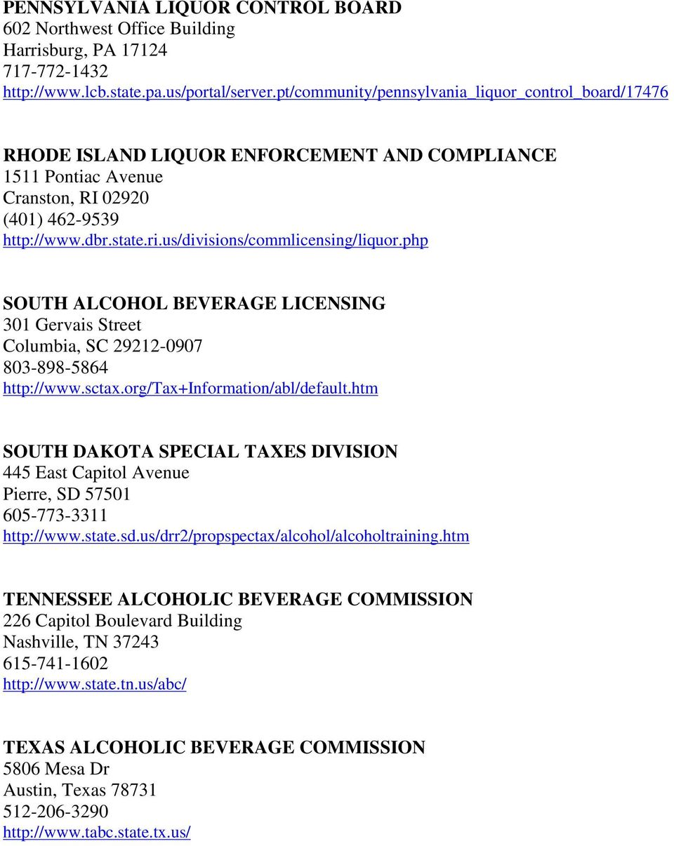 us/divisions/commlicensing/liquor.php SOUTH ALCOHOL BEVERAGE LICENSING 301 Gervais Street Columbia, SC 29212-0907 803-898-5864 http://www.sctax.org/tax+information/abl/default.
