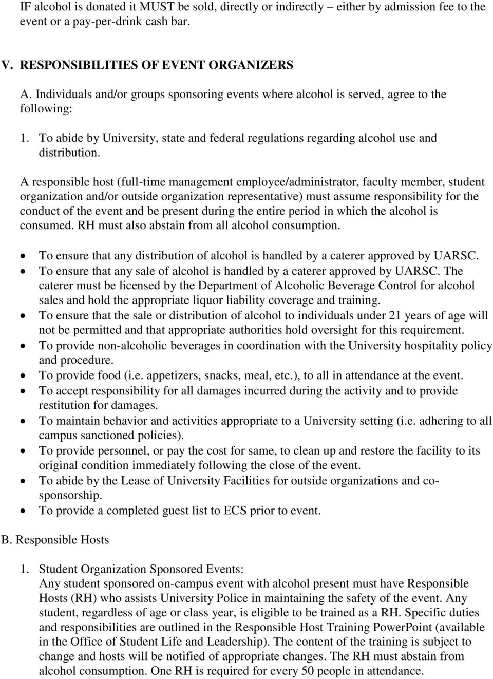 A responsible host (full-time management employee/administrator, faculty member, student organization and/or outside organization representative) must assume responsibility for the conduct of the