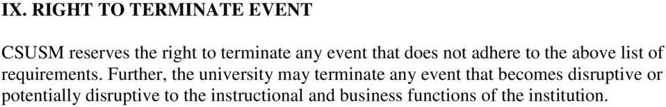 Further, the university may terminate any event that becomes disruptive