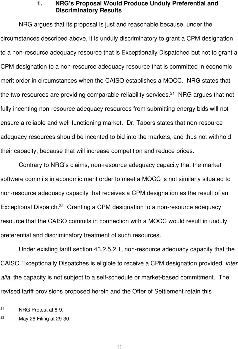 in economic merit order in circumstances when the CAISO establishes a MOCC. NRG states that the two resources are providing comparable reliability services.