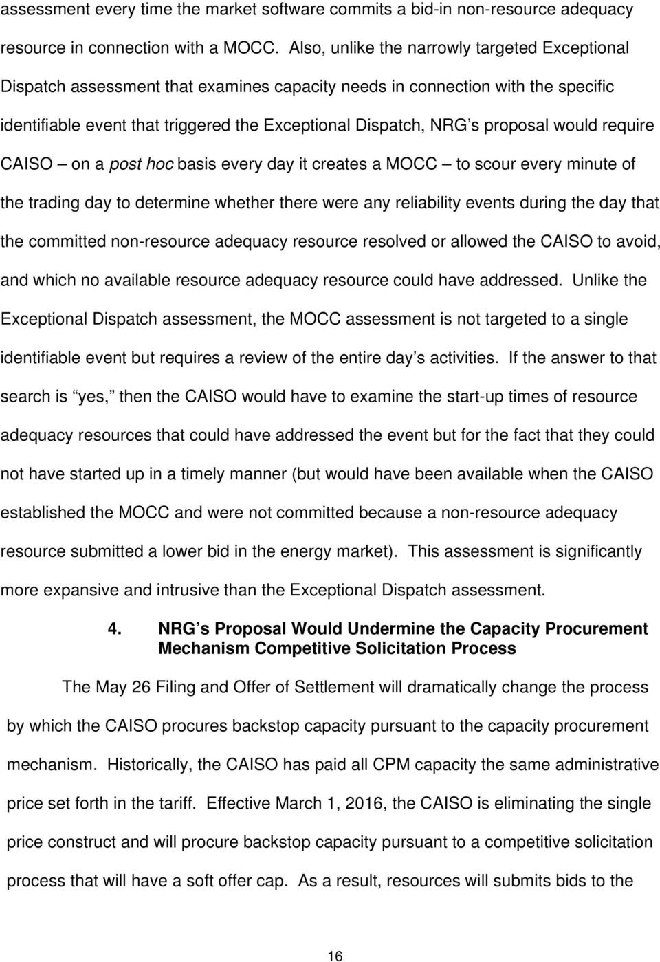 proposal would require CAISO on a post hoc basis every day it creates a MOCC to scour every minute of the trading day to determine whether there were any reliability events during the day that the