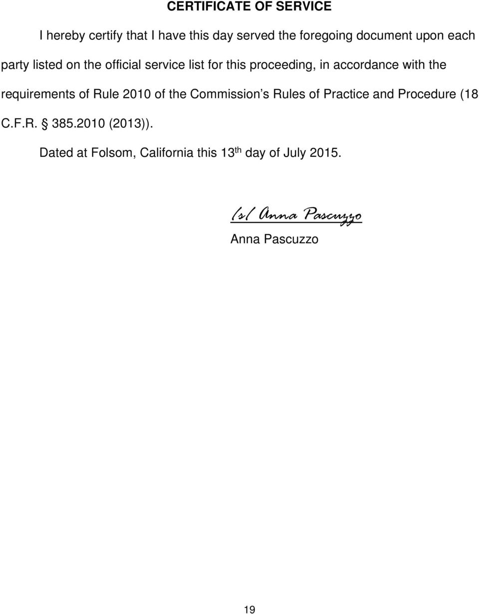 requirements of Rule 2010 of the Commission s Rules of Practice and Procedure (18 C.F.R. 385.