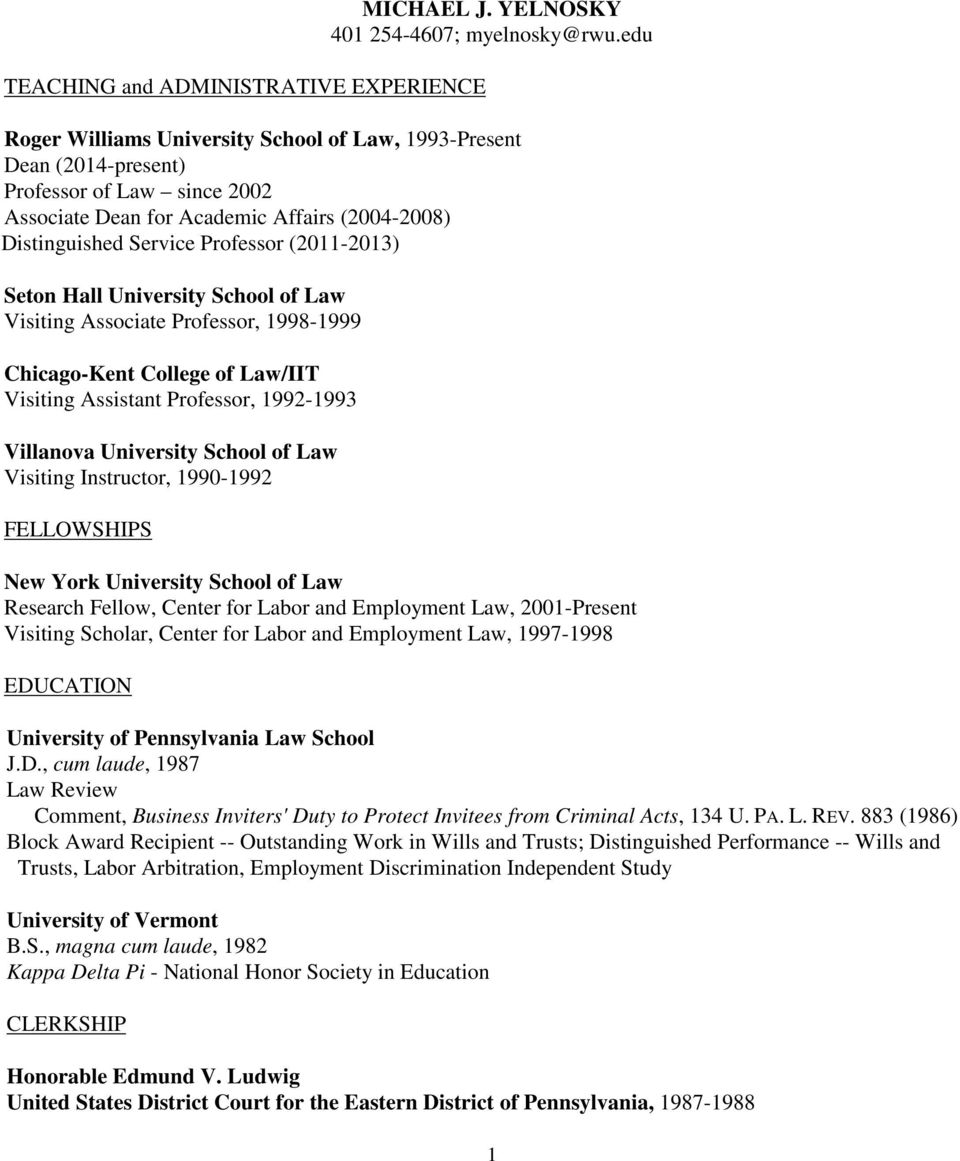 Seton Hall University School of Law Visiting Associate Professor, 1998-1999 Chicago-Kent College of Law/IIT Visiting Assistant Professor, 1992-1993 Villanova University School of Law Visiting