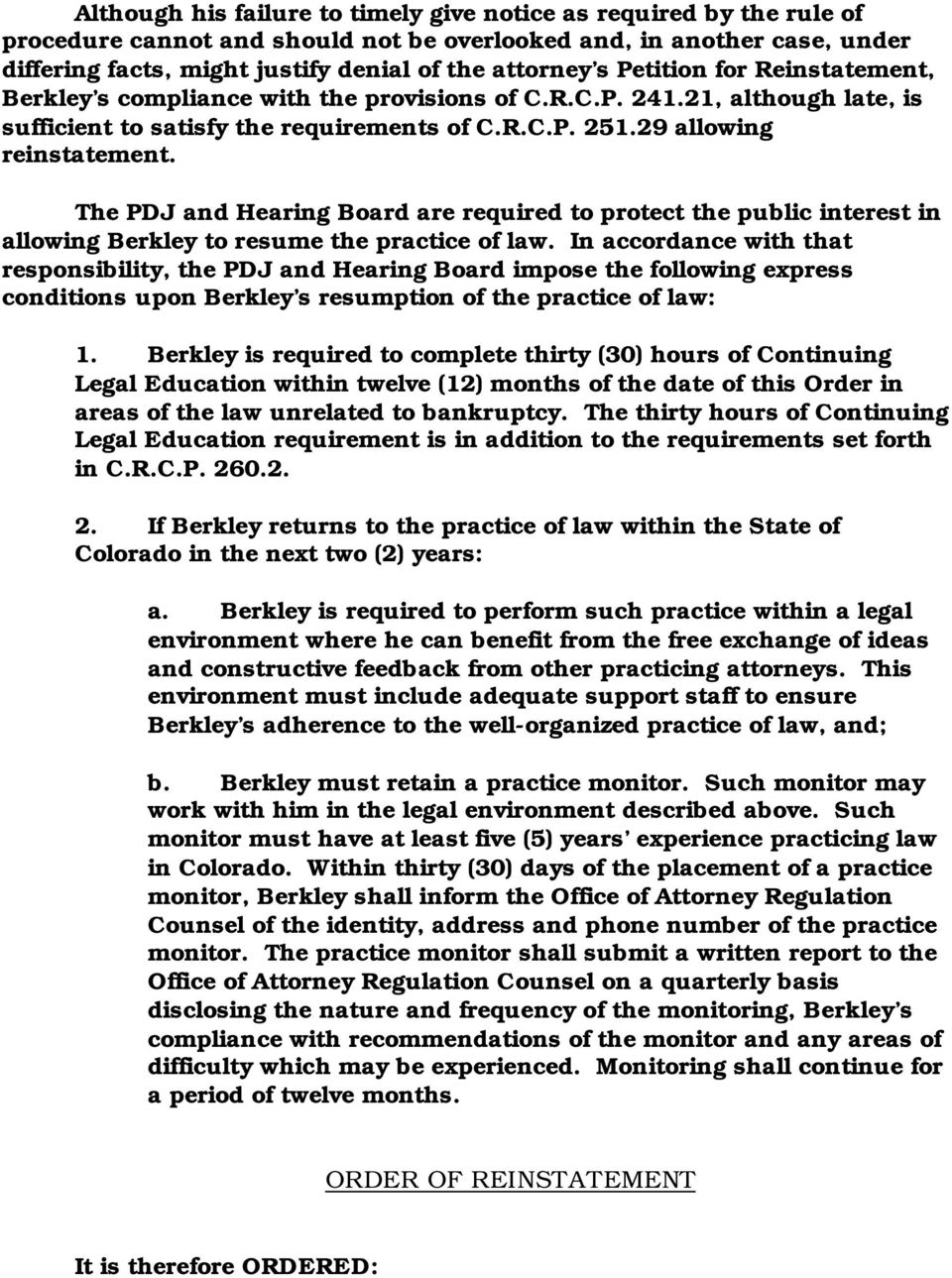 The PDJ and Hearing Board are required to protect the public interest in allowing Berkley to resume the practice of law.